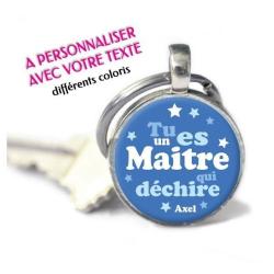 """Porte-clés Rond personnalisé prénom """"Tu es un maître qui déchire"""""""
