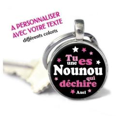 """Porte-clés Rond personnalisé prénom """"Tu es une Nounou qui déchire"""""""