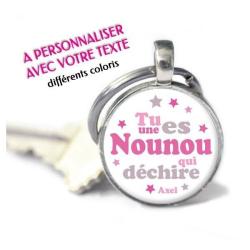 """Porte-clés Rond personnalisé avec prénom """"Tu es une Nounou qui déchire"""""""