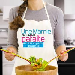 """Tablier de cuisine """"Une Mamie toujours parfaite """" personnalisé avec prénom"""
