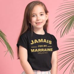 """T-Shirt """"Jamais sans ma Marraine / mon Parrain unis pour la vie"""""""