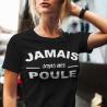 """T-shirt Personnalisé """"Jamais sans ma poule"""""""