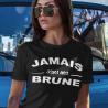 """T-shirt Personnalisé """"Jamais sans ma Brune"""""""