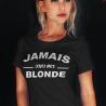 """T-shirt Personnalisé """"Jamais sans ma Blonde"""""""