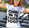 "T-shirt Personnalisé ""Chéri va te faire foot"""