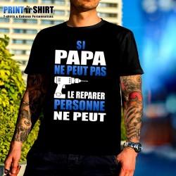 """Tee shirt personnalisé """"Si papa ne peut le réparer personne ne peut"""""""